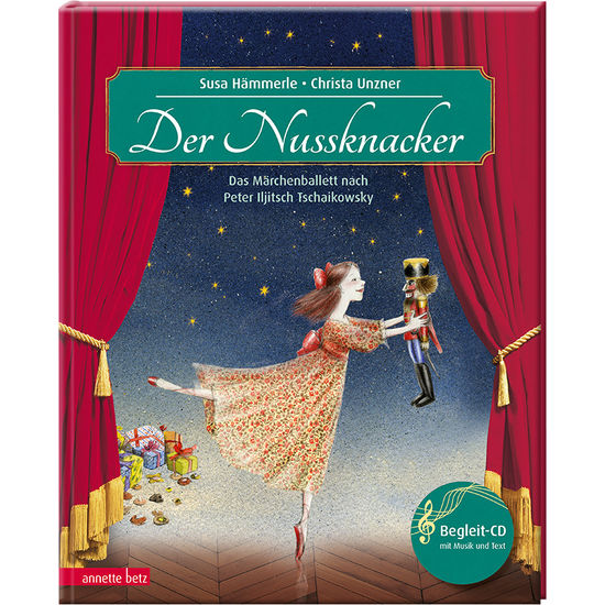 Annette Betz Verlag - Der Nussknacker, Musikalisches Bilderbuch inkl. CD